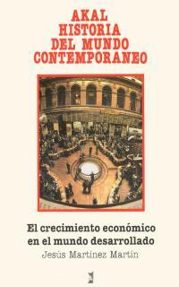 AKAL H.MUNDO CONTEMPORANEO N.28.CRECIMIENTO ECONOMICO MUNDO DESARROLLA