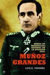 MUÑOZ GRANDES : HÉROE DE MARRUECOS, GENERAL DE LA DIVISIÓN AZUL