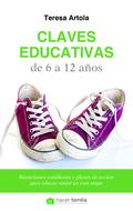 CLAVES EDUCATIVAS DE 6 A 12 AÑOS : SITUACIONES COTIDIANAS Y PLANES DE ACCIÓN PARA EDUCAR MEJOR