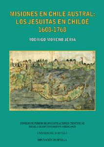 MISIONES EN CHILE AUSTRAL: LOS JESUITAS EN CHILOÉ, 1608-1768