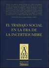 EL TRABAJO SOCIAL EN LA ERA DE LA INCERTIDUMBRE, ACTAS DEL I CONGRESO DE ESTUDIANTES DE TRABAJO