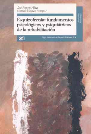 ESQUIZOFRENIA:FUNDAMENTOS PSICOLOGICOS Y PSIQUIATRICOS
