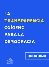 LA TRANSPARENCIA, OXIGENO PARA LA DEMOCRACIA.