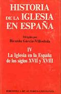 La Iglesia en la España de los siglos XVII y XVIII