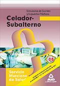 CELADORES, SUBALTERNOS, SERVICIO MURCIANO DE SALUD. SIMULACROS DE EXAMEN Y SUPUESTOS PRÁCTICOS