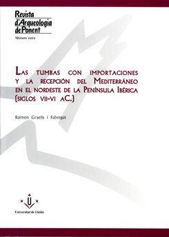 LAS TUMBAS CON IMPORTACIONES Y LA RECEPCIÓN DEL MEDITERRÁNEO EN EL NORDESTE DE LA PENÍNSULA IBÉ