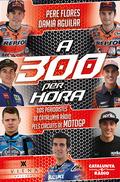 A 300 PER HORA. DOS PERIODISTES DE CATALUNYA RÀDIO PELS CIRCUITS DE MOTOGP