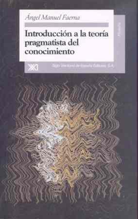 INTRODUCCION A LA TEORIA PRAGMATISTA DEL CONOCIMIENTO