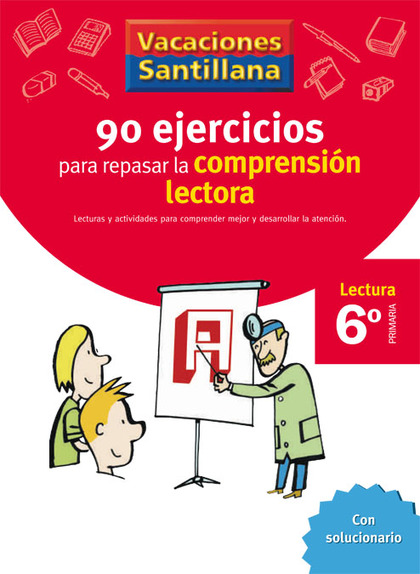 VACACIONES SANTILLANA, LECTURA, COMPRENSIÓN LECTORA, 6 EDUCACIÓN PRIMARIA. CUADERNO