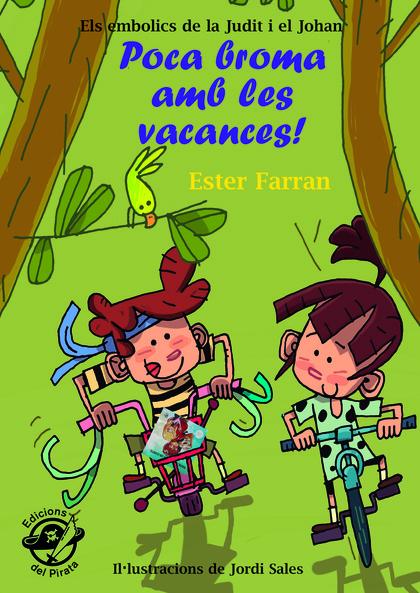 POCA BROMA AMB LES VACANCES!