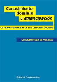 CONOCIMIENTO, DOMINIO Y EMANCIPACIÓN: LA DOBLE REVOLUCIÓN DE LAS CIENC