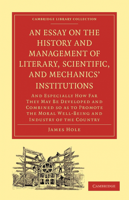 AN  ESSAY ON THE HISTORY AND MANAGEMENT OF LITERARY, SCIENTIFIC, AND MECHANICS´