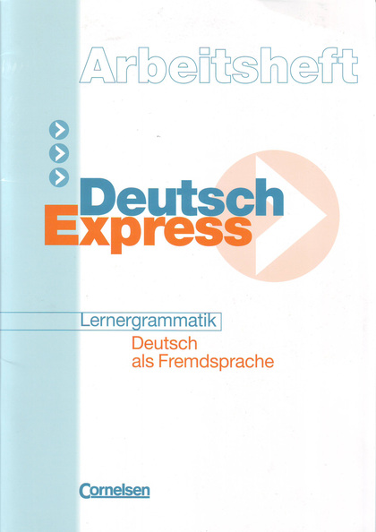 DEUTSCH EXPRESS: LERNERGRAMMATIK ARBEITSHEFT                                    LERNERGRAMMATIK