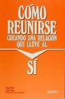 COMO REUNIRSE CREANDO RELACION LLEVE AL SI