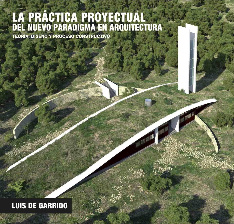 PRÁCTICA PROYECTUAL DEL NUEVO PARADIGMA EN ARQUITECTURA SOSTENIBLE : METODOLOGÍA Y DETALLE : SÍ