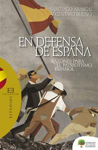 EN DEFENSA DE ESPAÑA : RAZONES PARA EL PATRIOTISMO ESPAÑOL