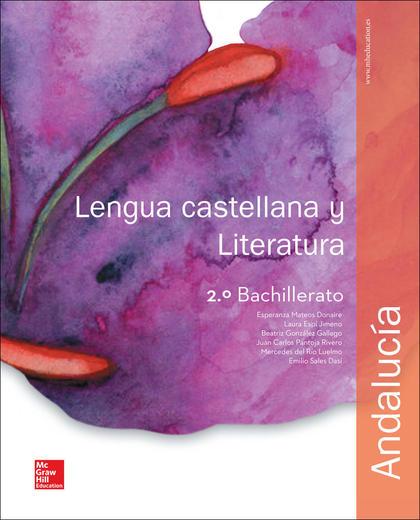 LA - LENGUA CASTELLANA Y LITERATURA 2 BACHILLERATO. ANDALUCIA..