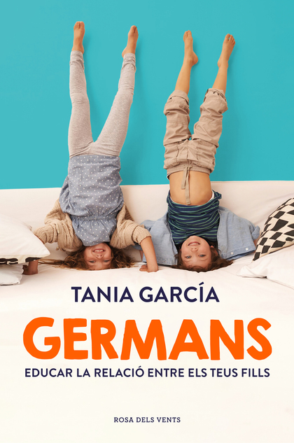GERMANS. COM EDUCAR LA RELACIÓ ENTRE ELS TEUS FILLS
