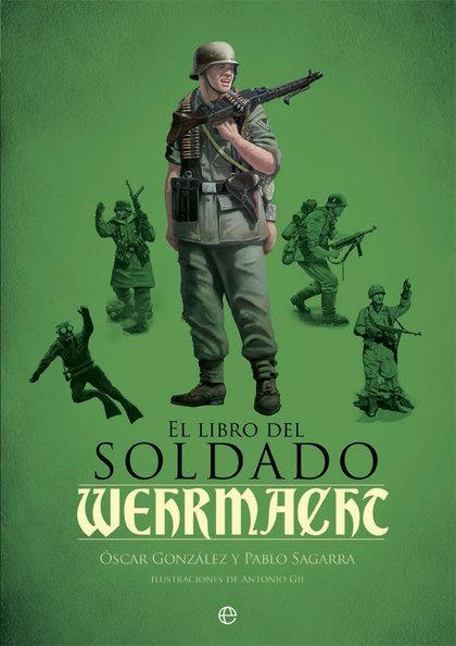 EL LIBRO DEL SOLDADO DE LA WEHRMACHT                                            LA HISTORIA, AR