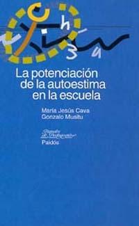 POTENCIACION DE LA AUTOESTIMA EN LA ESCUELA. LA