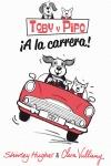 TOBY Y PIPO 1. ¡A LA CARRERA!