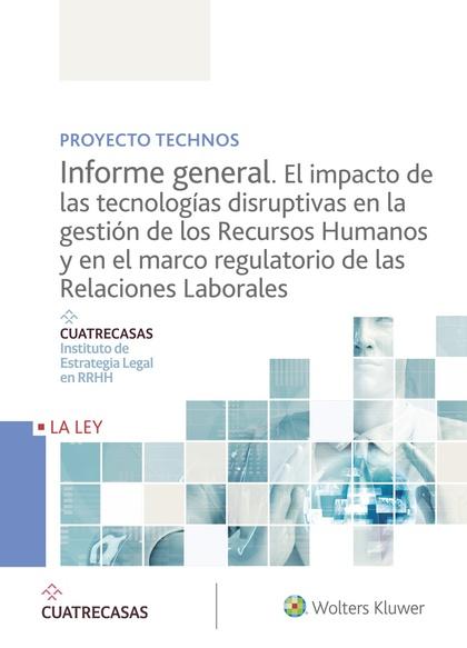 PROYECTO TECHNOS. INFORME GENERAL. EL IMPACTO DE LAS TECNOLOGÍAS DISRUPTIVAS EN.