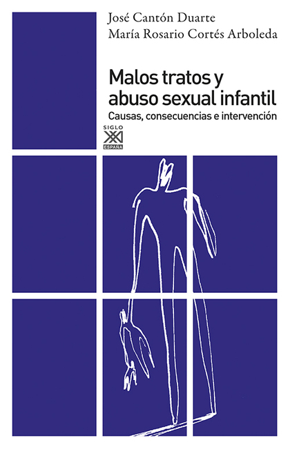MALOS TRATOS Y ABUSO SEXUAL INFANTIL : CAUSAS, CONSECUENCIAS E INTERVENCIÓN