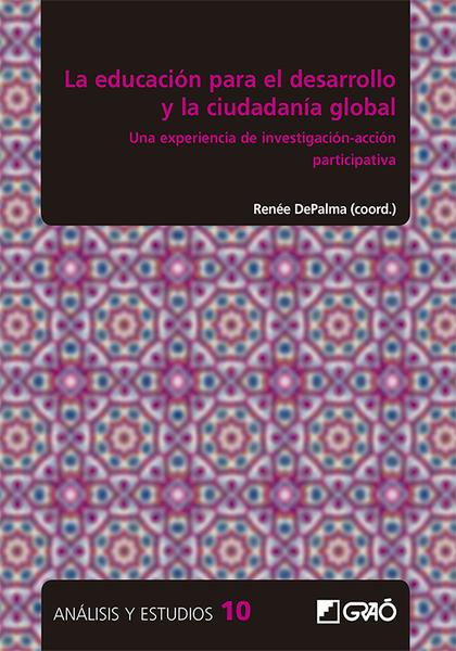 LA EDUCACIÓN PARA EL DESARROLLO Y LA CIUDADANÍA GLOBAL. UNA EXPERIENCIA DE INVESTIGACIÓN-ACCIÓN