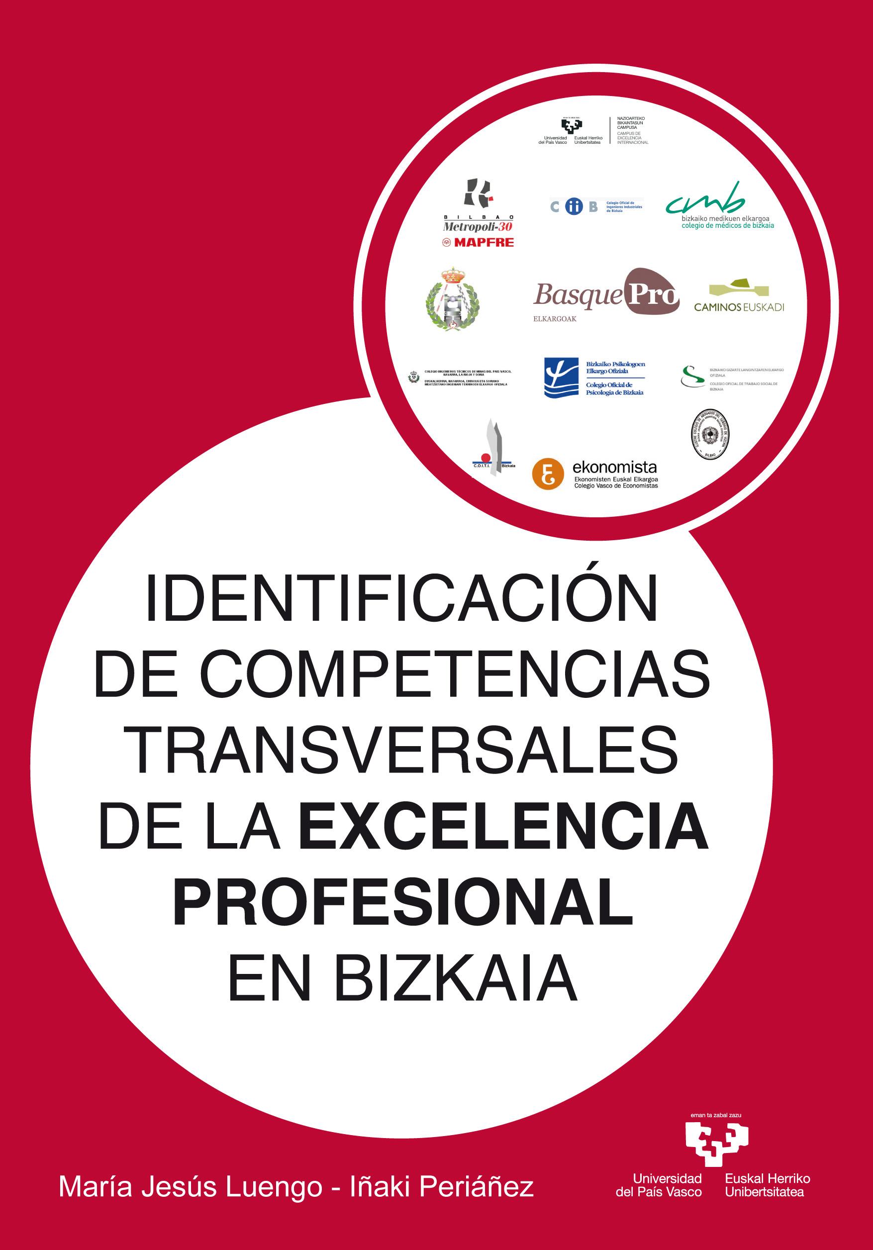 IDENTIFICACIÓN DE COMPETENCIAS TRANSVERSALES DE LA EXCELENCIA PROFESIONAL EN BIZKAIA = BIKAITAS
