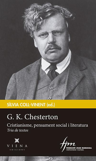 G. K. CHESTERTON. CRISTIANISME, PENSAMENT SOCIAL I LITERATURA