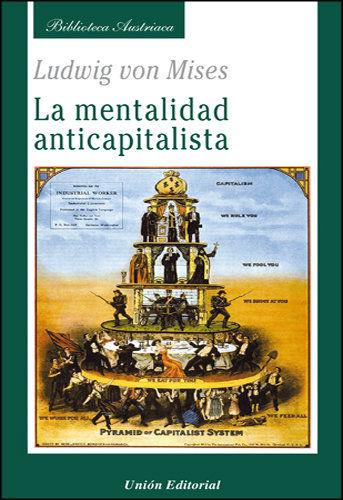 LA MENTALIDAD ANTICAPITALISTA