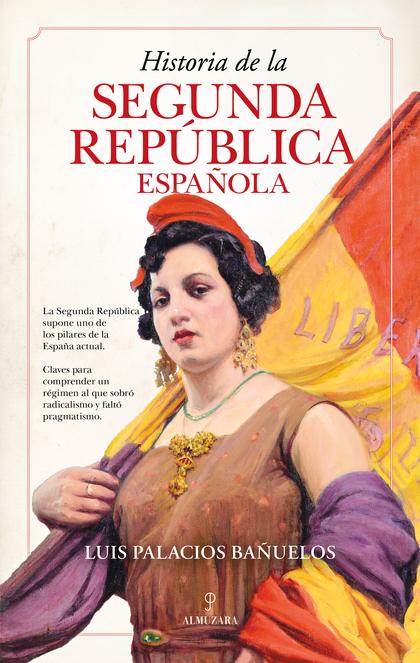 HISTORIA DE LA SEGUNDA REPÚBLICA ESPAÑOLA.