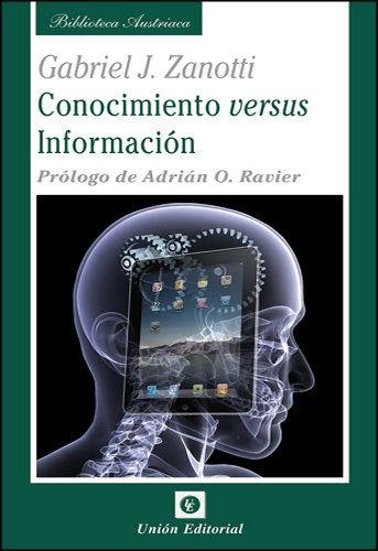 CONOCIMIENTO VERSUS INFORMACIÓN : ALGUNAS IDEAS DISPERSAS PARA UNA EPISTEMOLOGÍA DE LA ESCUELA