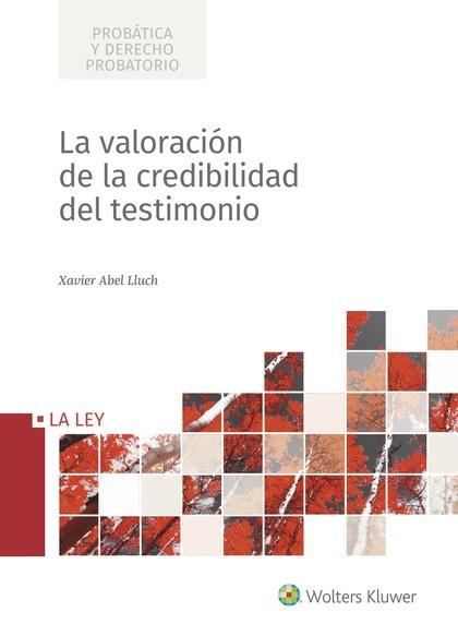 LA VALORACIÓN DE LA CREDIBILIDAD DEL TESTIMONIO.