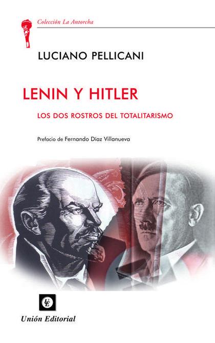 LENIN Y HITLER : LAS DOS CORRIENTES DEL TOTALITARISMO
