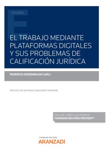 EL TRABAJO MEDIANTE PLATAFORMAS DIGITALES Y SUS PROBLEMAS DE CALIFICACIÓN JURÍDI.