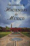 VIDA COTIDIANA EN HACIENDAS MEXI