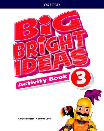 BIG BRIGHT IDEAS 3. ACTIVITY BOOK