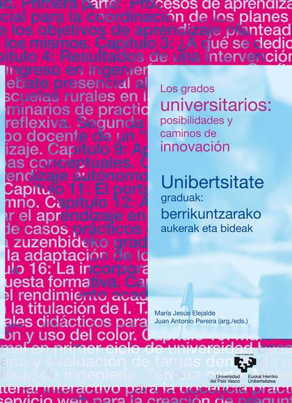 LOS GRADOS UNIVERSITARIOS: POSIBILIDADES Y CAMINOS DE INNOVACIÓN ? UNIBERTSITATE.