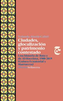 CIUDADES GLOCALIZACION Y PATRIMONIO CONTESTADO.