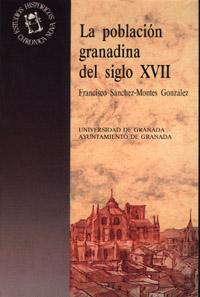 LA POBLACION GRANADINA DEL SIGLO XVII