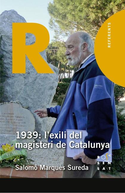 1939: L´EXILI DEL MAGISTERI DE CATALUNYA.