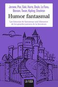 HUMOR FANTASMAL : LAS HISTORIAS DE FANTASMAS MÁS HILARANTES DE LOS GRANDES AUTORES DE LA LITERA