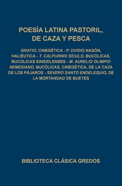 POESÍA LATINA PASTORIL DE CAZA Y PESCA