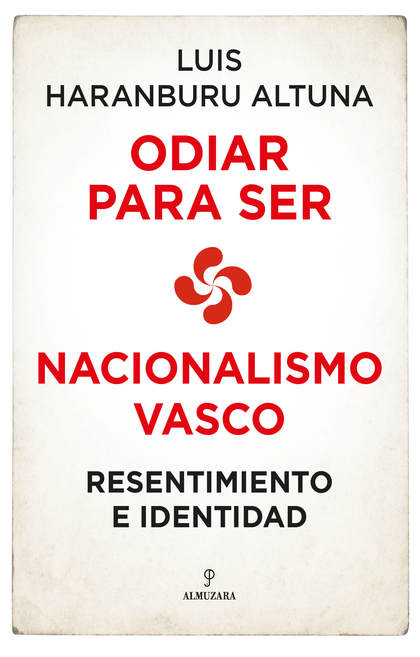 NACIONALISMO VASCO: RESENTIMIENTO E IDENTIDAD.
