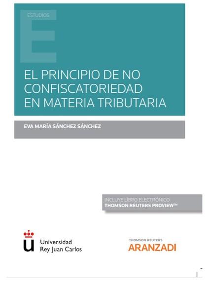 EL PRINCIPIO DE NO CONFISCATORIEDAD EN MATERIA TRIBUTARIA (PAPEL + E-BOOK).