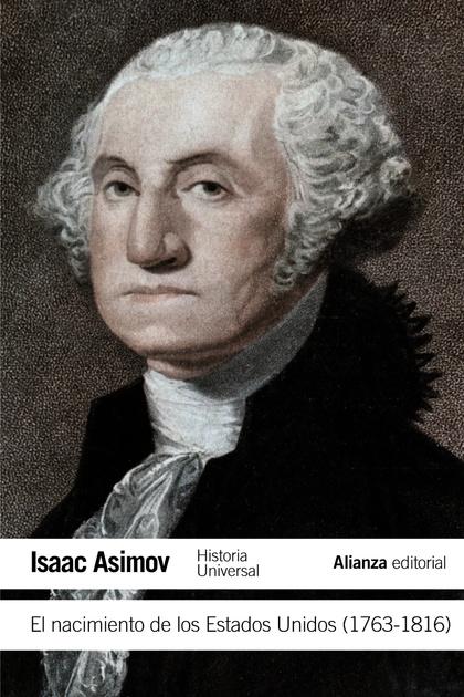 EL NACIMIENTO DE LOS ESTADOS UNIDOS (1763-1816).
