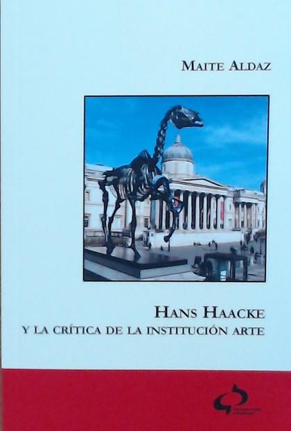 HANS HAACKE Y LA CRÍTICA DE LA INSTITUCIÓN ARTE.