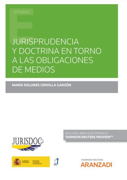 JURISPRUDENCIA Y DOCTRINA EN TORNO A LAS OBLIGACIONES DE MEDIOS (PAPEL + E-BOOK).
