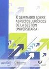 X SEMINARIO SOBRE ASPECTOS JURIDICOS DE LA GESTION UNIVERSI